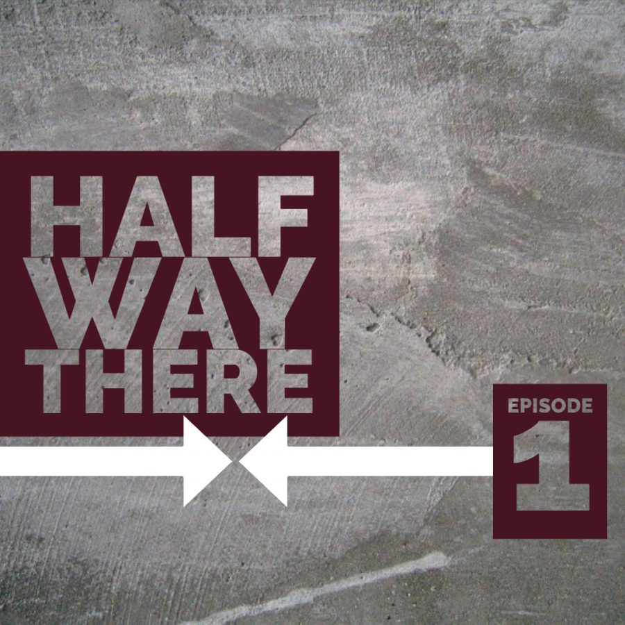 %22Halfway+There%22+Podcast%3A+Episode+1