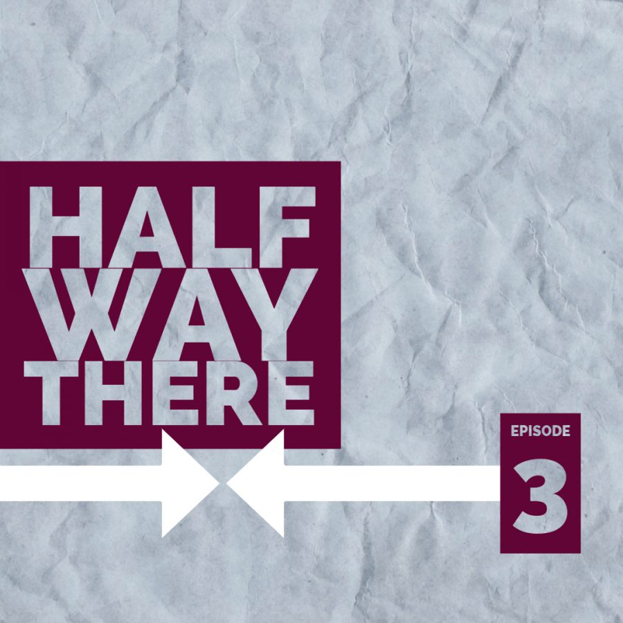 Halfway+There%3A+Episode+3