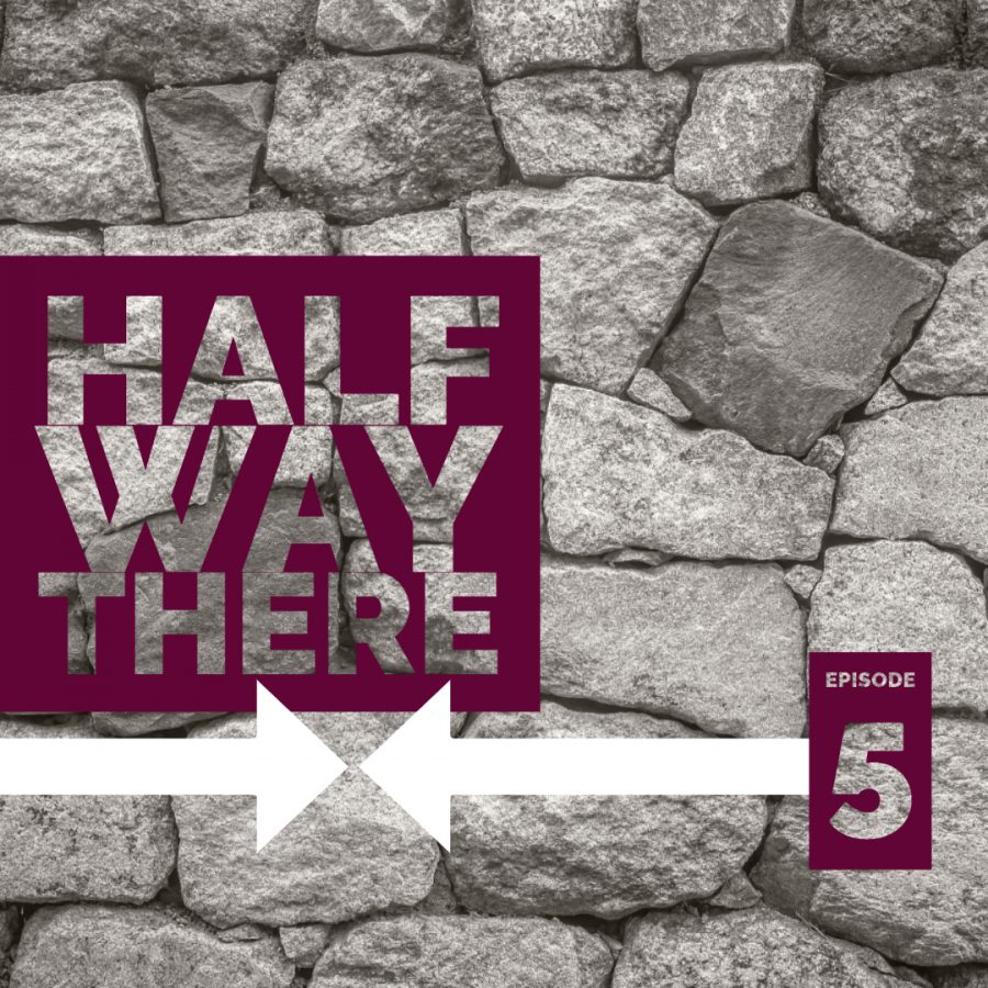 Halfway+There%3A+Episode+5