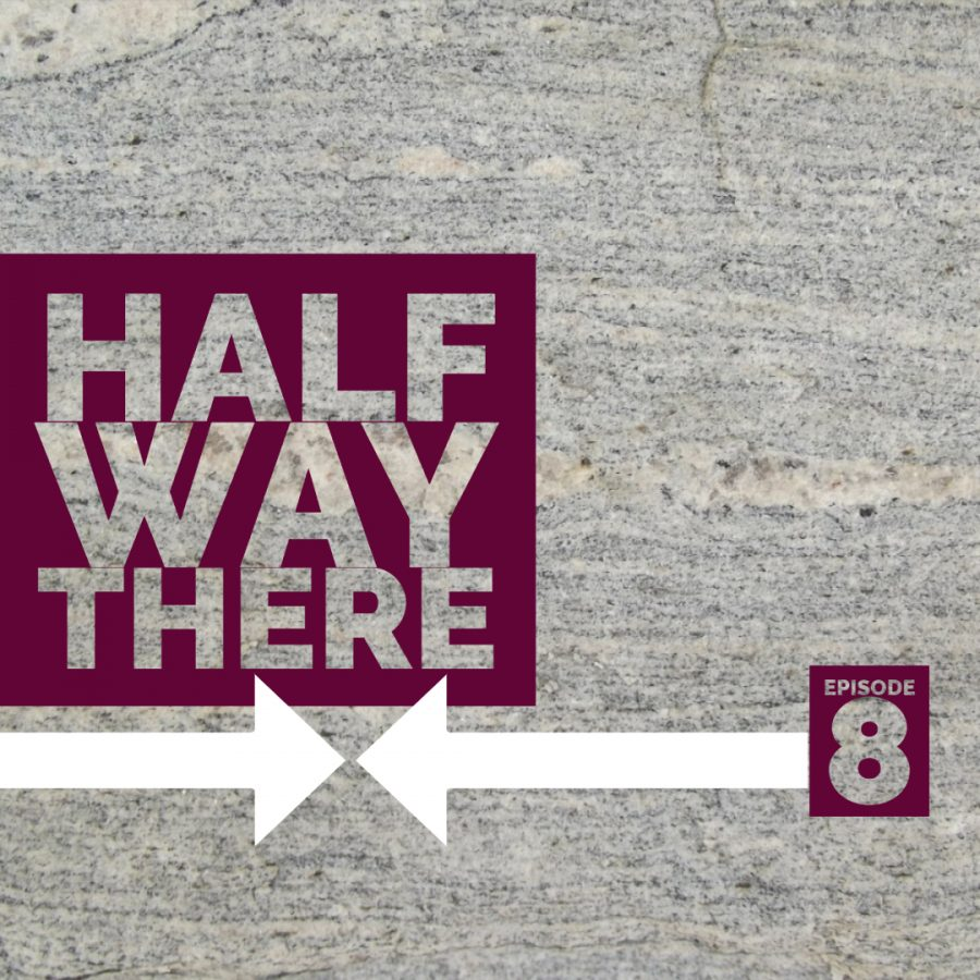 Halfway There: Episode 8